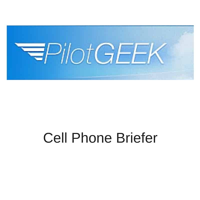 pilotgeek cell phone briefer