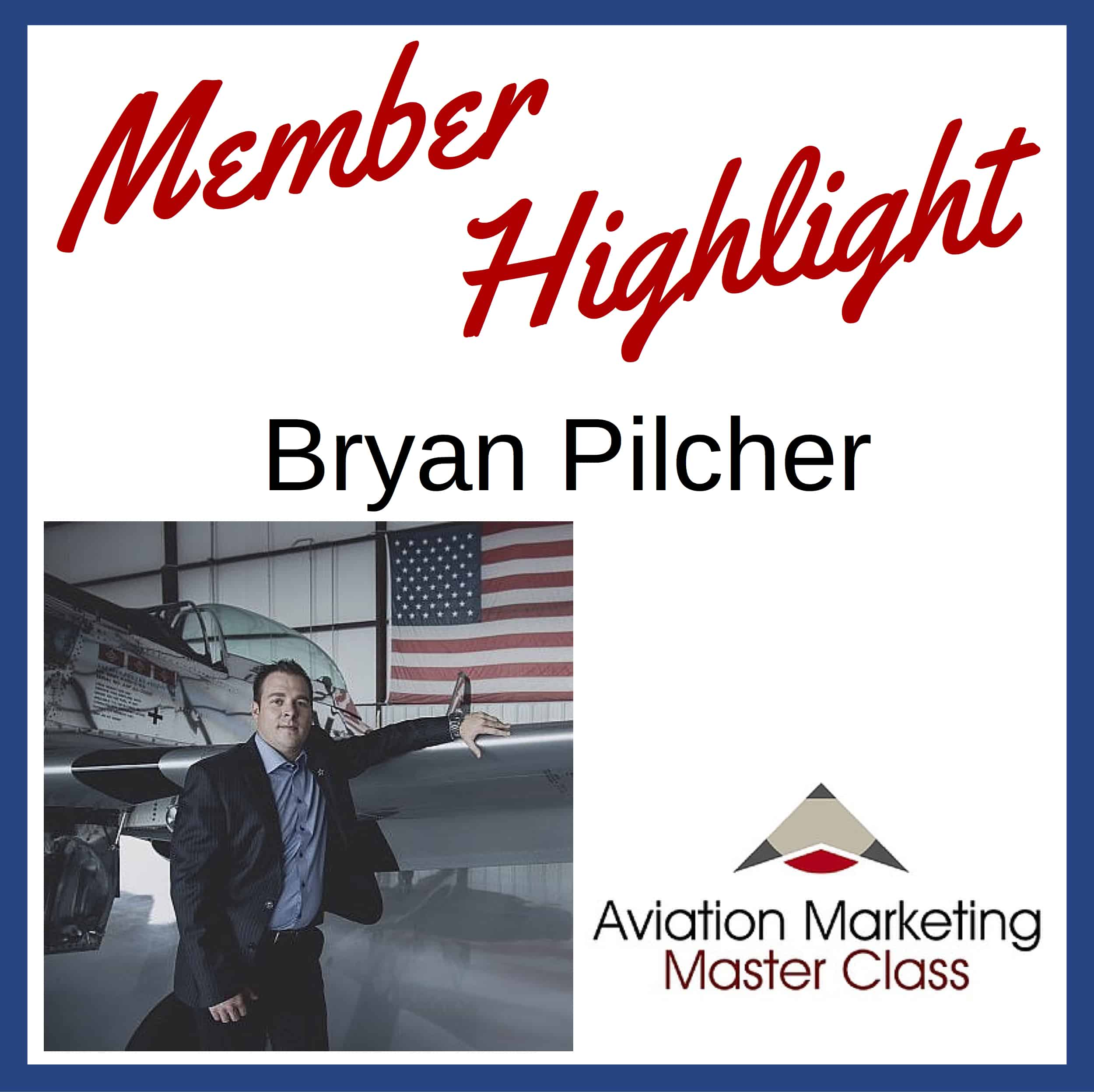 Member Highlight - Bryan Pilcher
