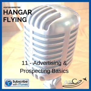 Aviation Marketing Hangar Flying - Advertising and Prospecting Basics