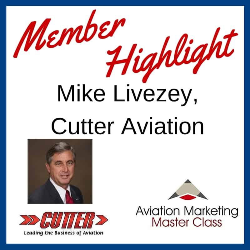 Member Highlight - Mike Livezey, Cutter Aviation