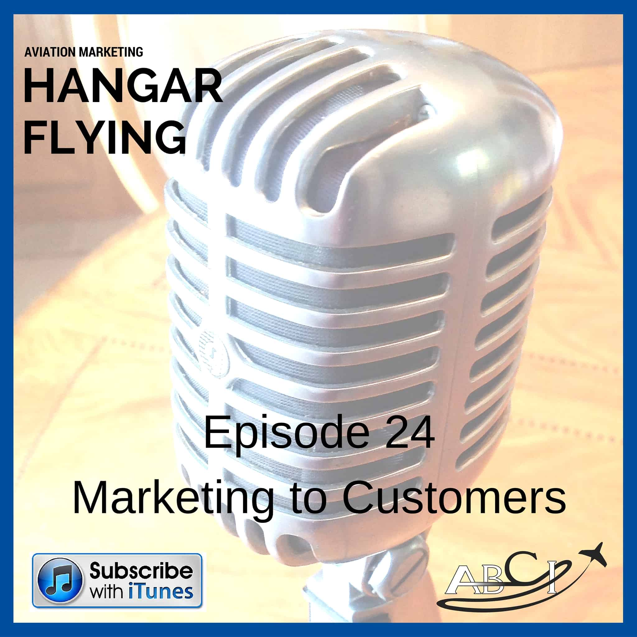 Aviation Marketing Flying Podcast 24 - Marketing to current & past customers!