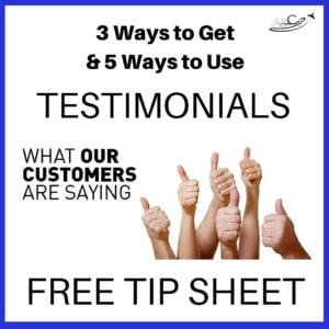 Ways to get testimonials, ways to use testimonials Tip Sheet
