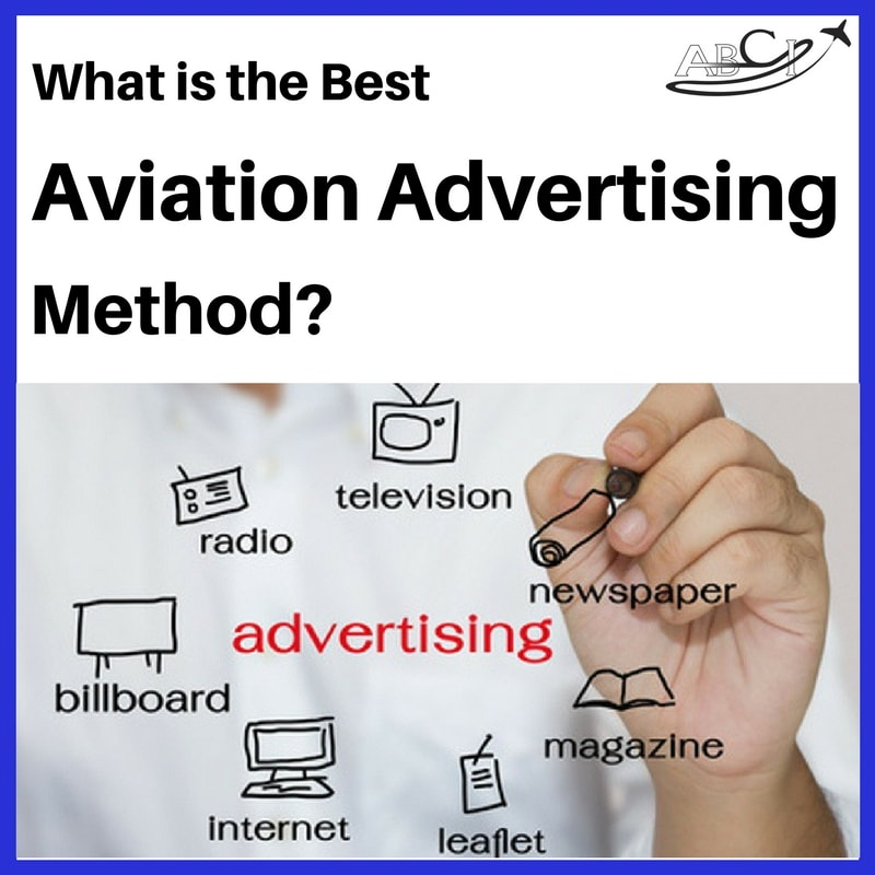 "We're often asked -""What is the best aviation advertising media?"""