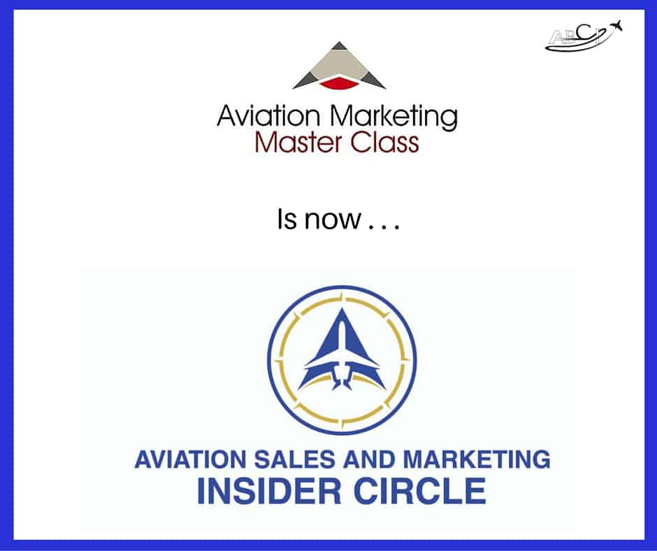 The Aviation Marketing Master Class is now the Aviation Sales and Marketing Insider Circle