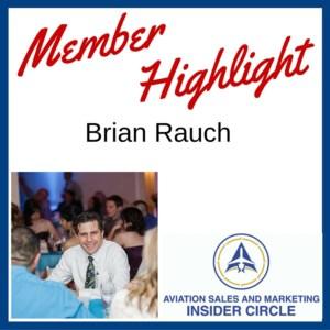 Insider Circle - Member Highlight - Brian Rauch, Aviation Sales Professional