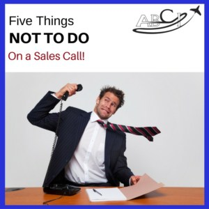 Five things not to do on a sales call