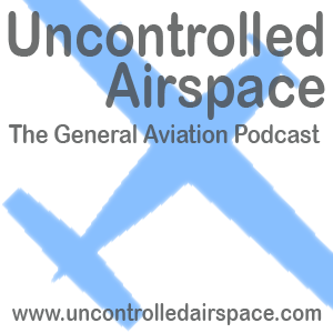 Aviation Podcast - Uncrontrolled Airspace