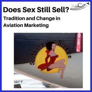 aviation advertising - does sex still sell in advertising for aviation