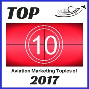 Top Ten Aviation Marketing Topics of 2017