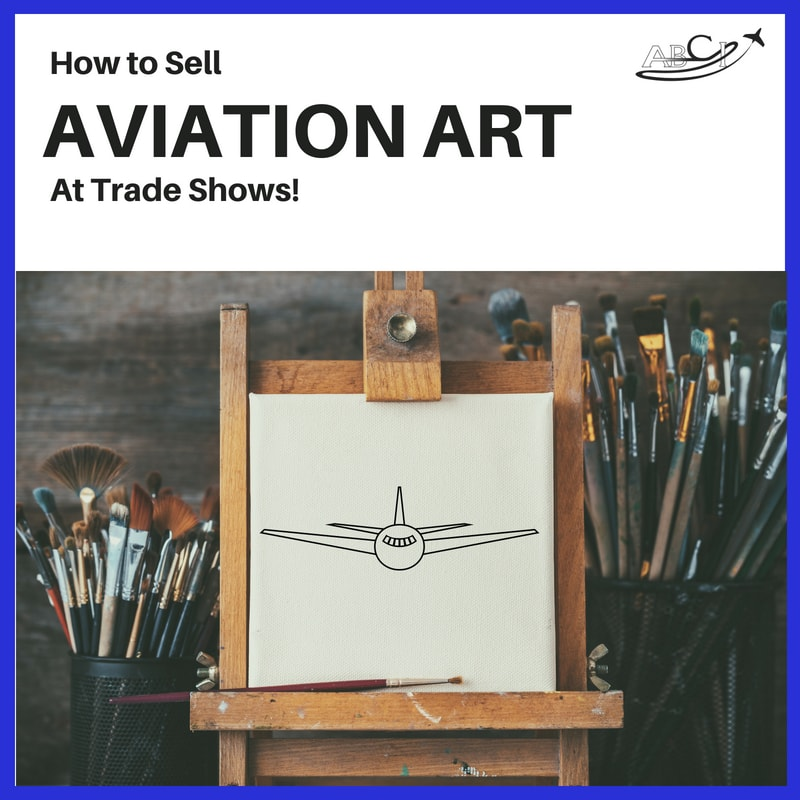 How to sell aviation art at a trade show