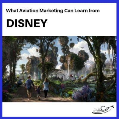 Aviation Marketing Strategy - Three Ideas to Borrow from Disney