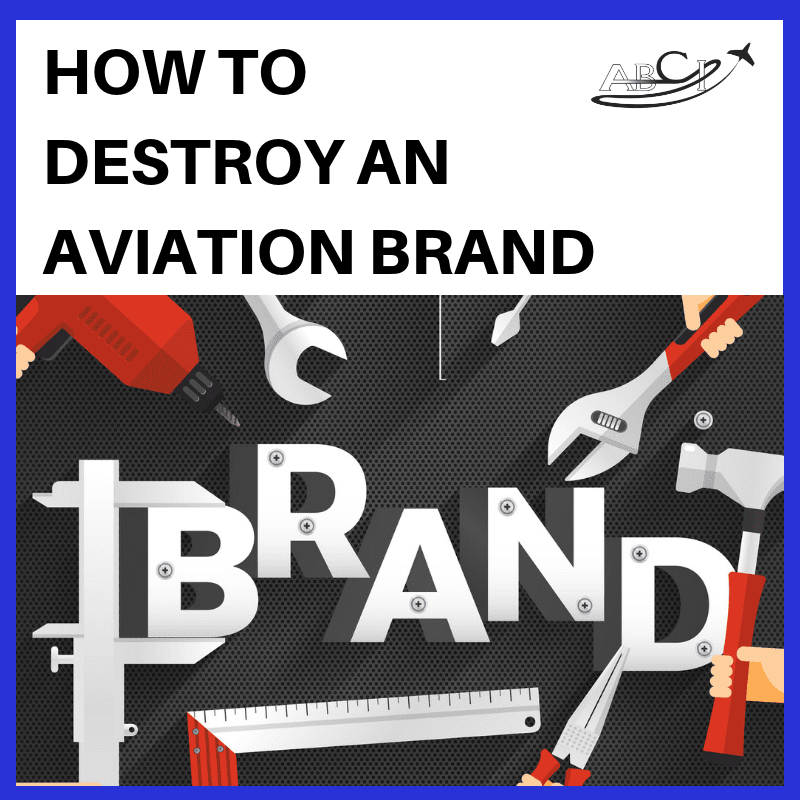 How To Destroy an Aviation Brand in Ten Minutes Or Less