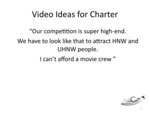 Promo videos for charter marketing - misconception - it's all VIP