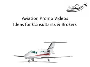 Marketing for Brokers and aviation consultants - using promo videos