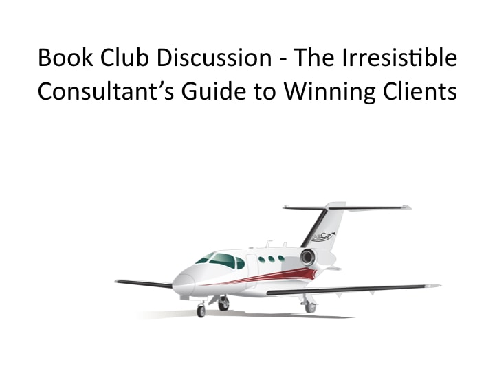 Book Club Discussion - The Irresistible Consultant's Guide to Winning Clients