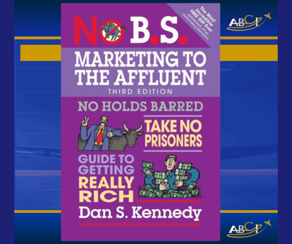 No BS Marketing to the Affluent by Dan S Kennedy - Book Club Discussion