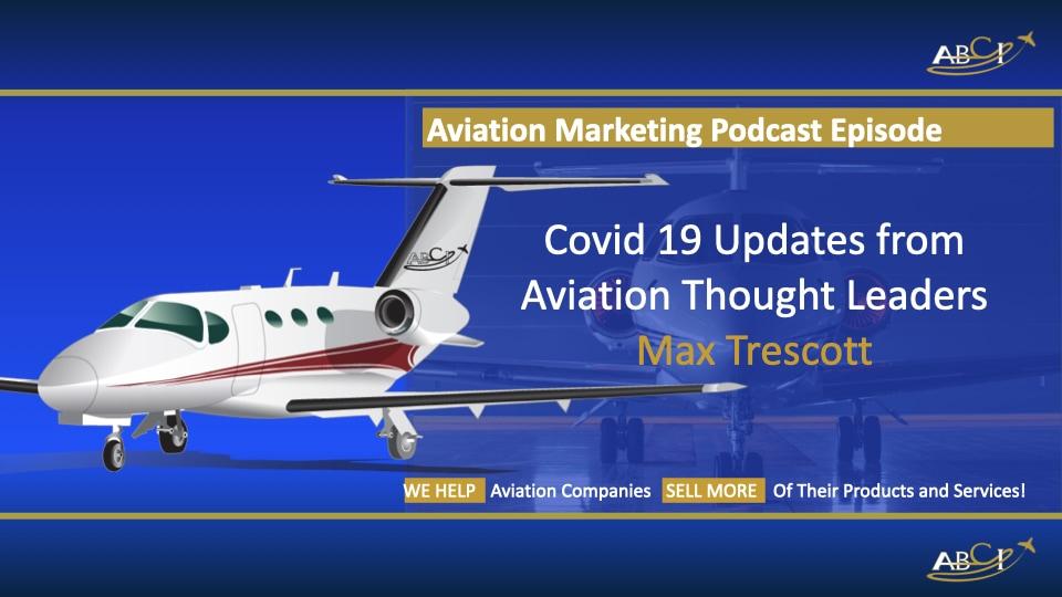 Aviation Marketing Covid 19 update - Max Trescott