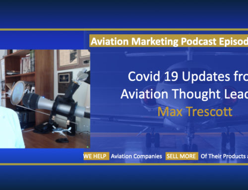 Aviation Marketing and Covid 19 – Interview with Max Trescott