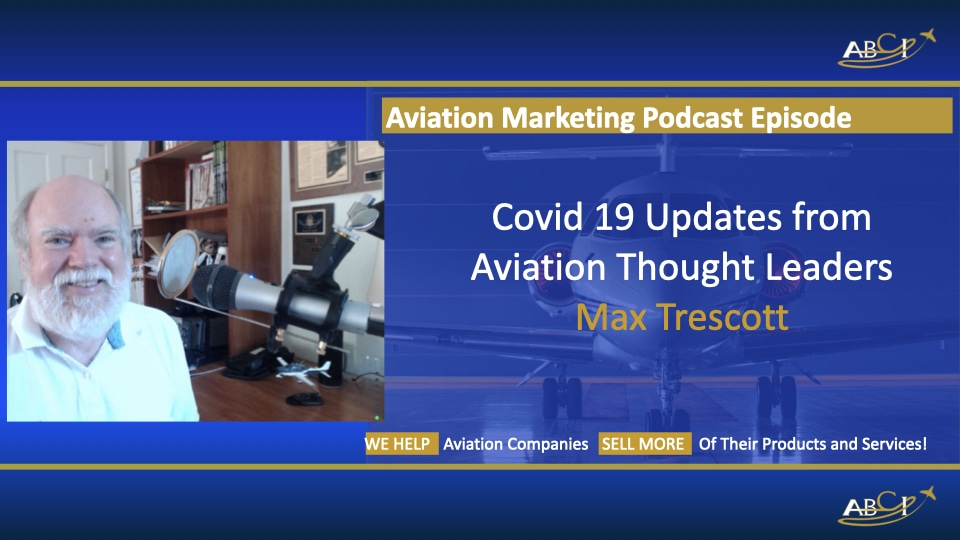 Aviation Marketing and Covid 19 - Interview with Max Trescott
