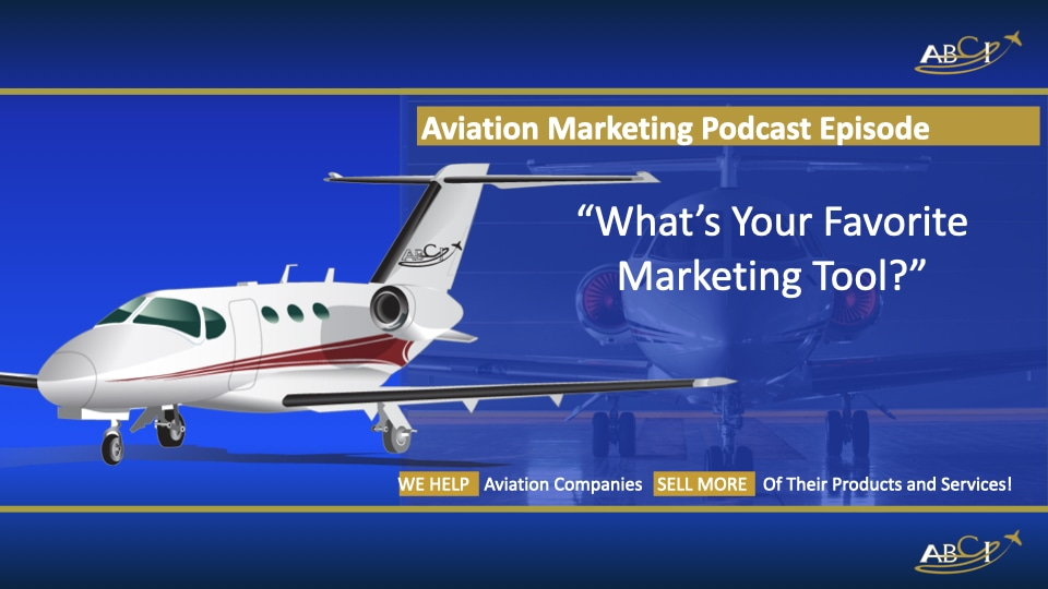 """""""What's Your Favorite Aviation Marketing Tool?"""""""