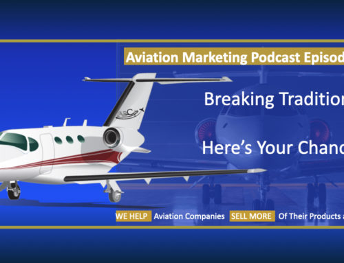 Traditions in Marketing for Aviation – And  When to Break Them!
