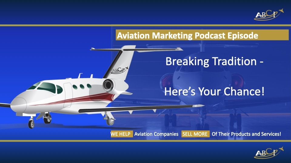 Traditions in Marketing for Aviation - And When To Break Them!