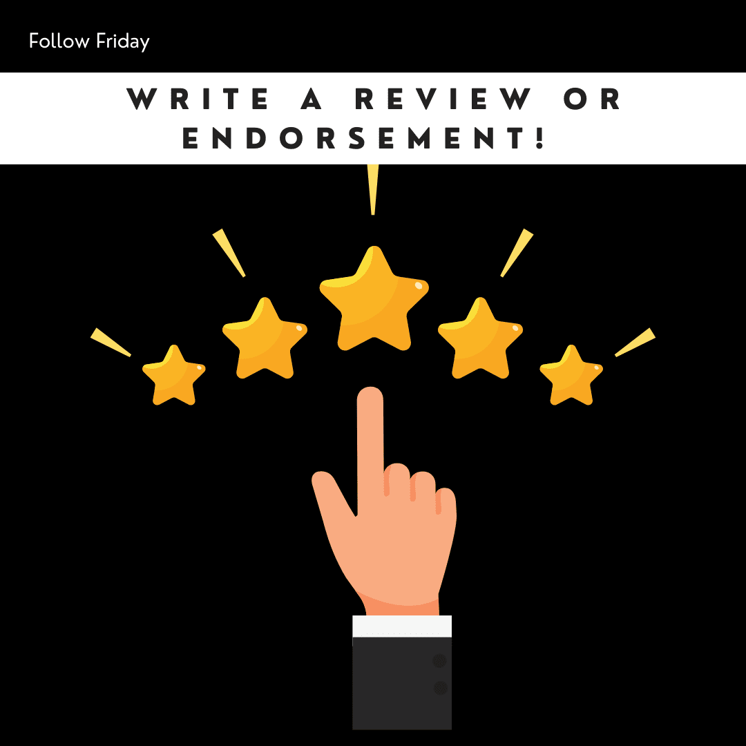 Follow Friday Best Practice - Write a Review or Endorsement!
